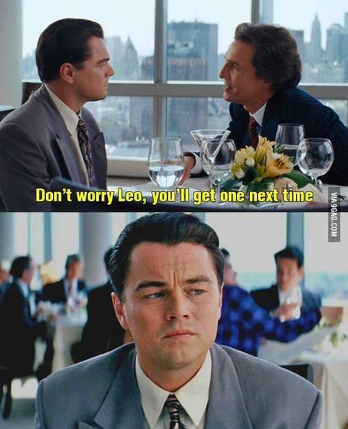 """""""Não se preocupe Leo, você conseguirá um da próxima vez"""""""