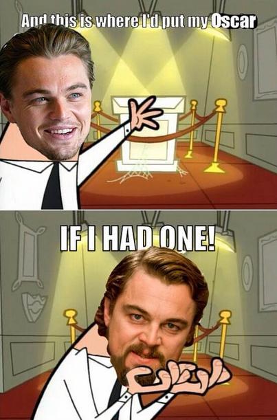 """""""Aqui será onde eu colocarei o meu Oscar... quando eu tiver um"""""""