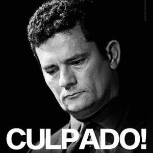 Imagem em preto e branco mostra fotografia de Sergio Moro cabisbaixo e escrito em caixa alta: culpado!
